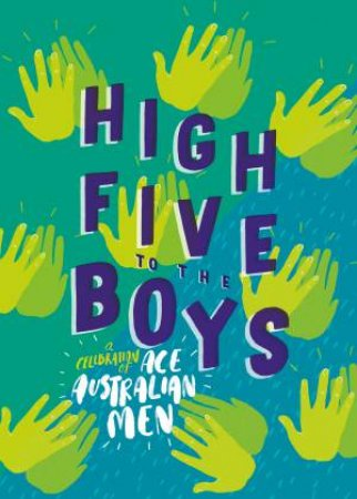 High Five To The Boys: A Celebration Of Ace Australian Men by Various