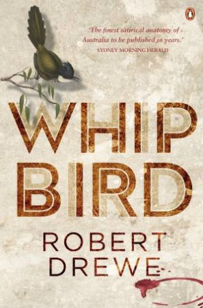 Whipbird by Robert Drewe