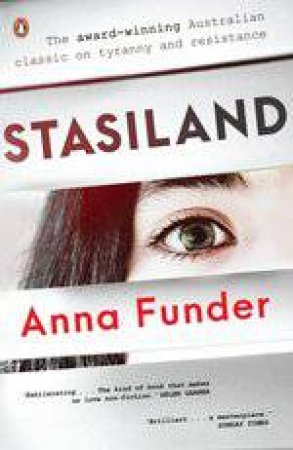 Stasiland: True Stories From Behind The Berlin Wall by Anna Funder