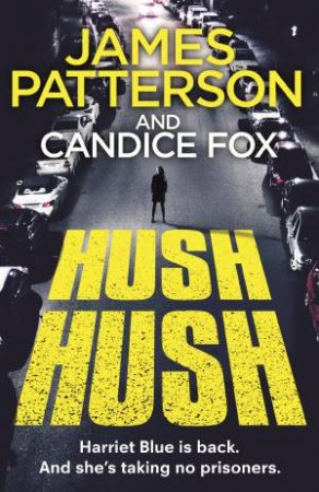 Hush Hush by James Patterson & Candice Fox