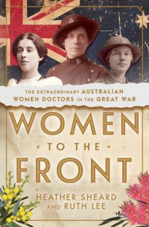Women To The Front by Heather Sheard & Ruth Lee