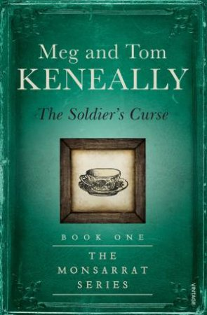 The Soldier's Curse by Meg Keneally & Tom Keneally