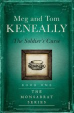 The Solider's Curse by Meg Keneally & Tom Keneally