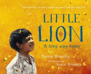 Little Lion by Saroo Brierley & Bruce Whatley