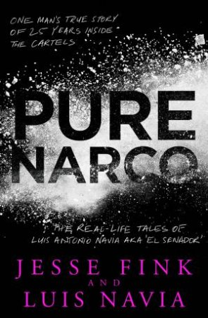 Pure Narco by Jesse Fink and Luis Navia