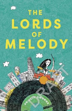 The Lords Of Melody by Phillip Gwynne