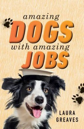 Amazing Dogs With Amazing Jobs