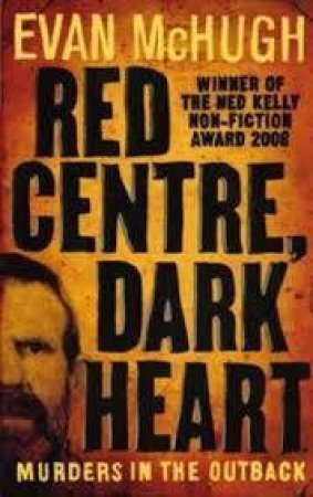 Red Centre, Dark Heart by Evan McHugh