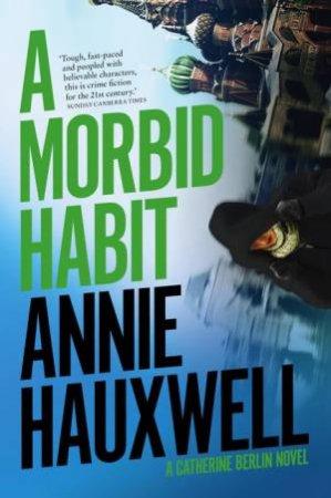 A Morbid Habit by Annie Hauxwell