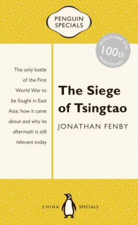 Penguin Specials: The Siege of Tsingtao by Jonathan Fenby