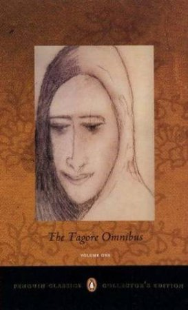 The Tagore Omnibus: Volume One by Rabindranath Tagore