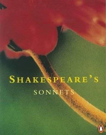 Penguin Classics: Shakespeare's Sonnets by William Shakespeare