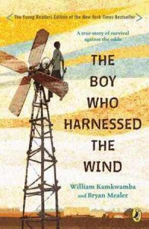 The Boy Who Harnessed the Wind by William; Mealer, Bryan Kamkwamba