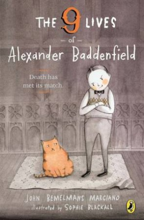 The 9 Lives of Alexander Baddenfield by John Bemelmans Marciano & Sophie Blackall