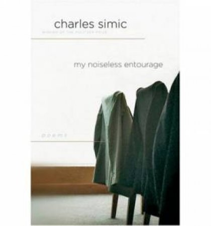 My Noiseless Entourage by SIMIC CHARLES
