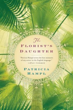 Florist's Daughter by HAMPL PATRICIA