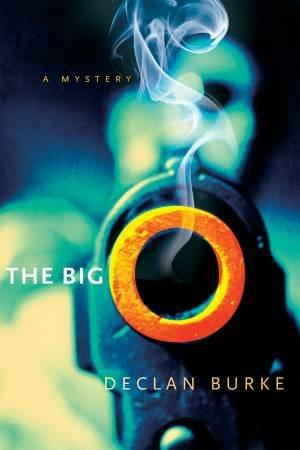 Big O by BURKE DECLAN