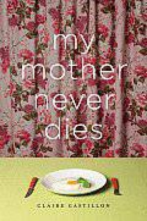 My Mother Never Dies by CASTILLON CLAIRE