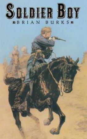 Soldier Boy by BURKS BRIAN