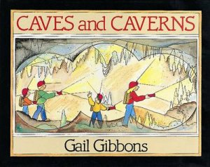 Caves and Caverns by GIBBONS GAIL