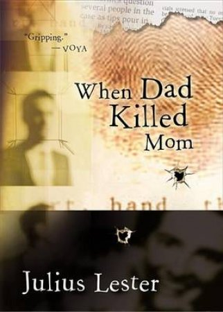When Dad Killed Mom by LESTER JULIUS