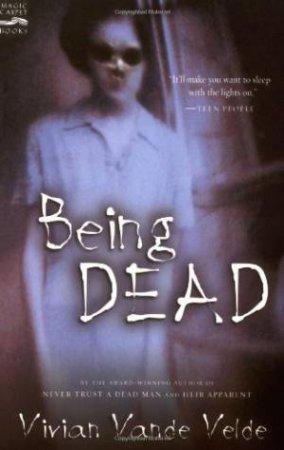Being Dead by VELDE VIVIAN VANDE