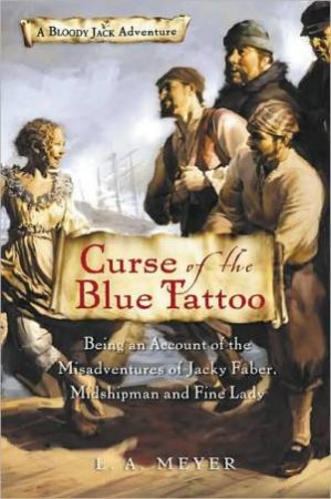Curse of the Blue Tattoo: Jacky Faber 2 by MEYER LOUIS A.
