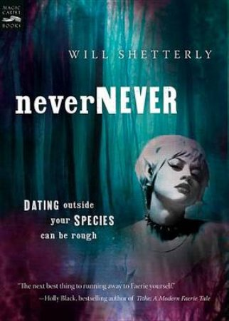 Nevernever by SHETTERLY WILL