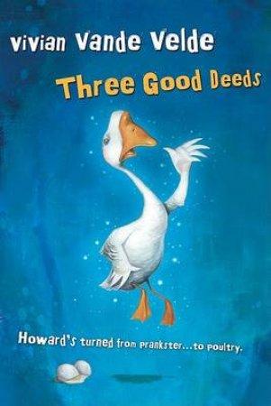 Three Good Deeds by VANDE VELDE VIVIAN