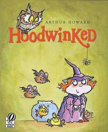 Hoodwinked by HOWARD ARTHUR
