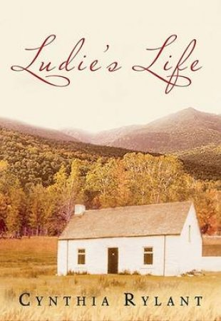 Ludie's Life by RYLANT CYNTHIA