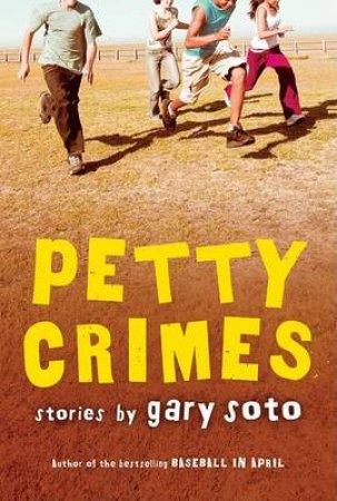 Petty Crimes by SOTO GARY