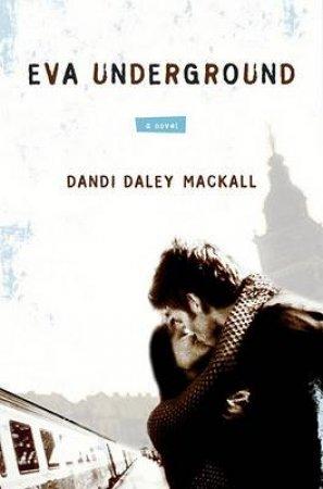 Eva Underground by MACKALL DANDI DALEY