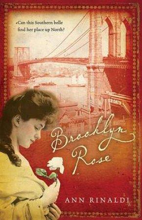 Brooklyn Rose by RINALDI ANN