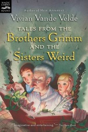 Tales from the Brothers Grimm and the Sisters Weird by VANDE VELDE VIVIAN