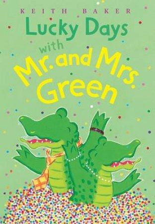 Lucky Days With Mr.and Mrs.green by BAKER KEITH