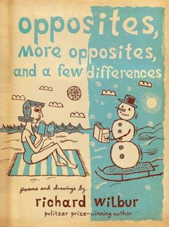 Opposites, More Opposites, and a Few Differences by WILBUR RICHARD
