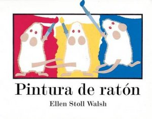 Pintura De Raton by WALSH ELLEN STOLL