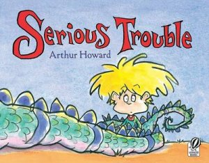 Serious Trouble by HOWARD ARTHUR