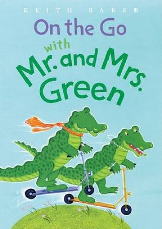 On the Go With Mr.and Mrs.green by BAKER KEITH