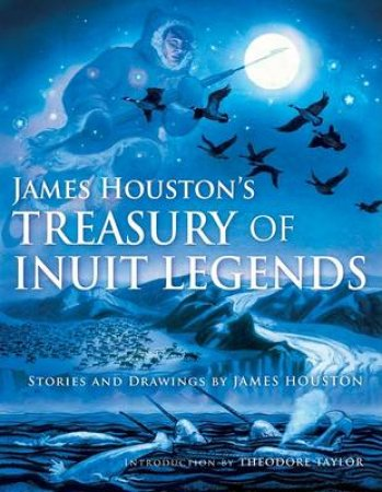 James Houston's Treasury of Inuit Legends by HOUSTON JAMES