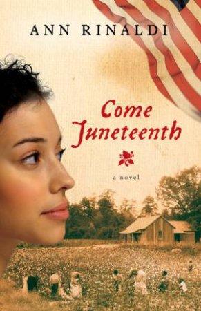 Come Juneteenth by RINALDI ANN