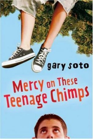 Mercy on These Teenage Chimps by SOTO GARY