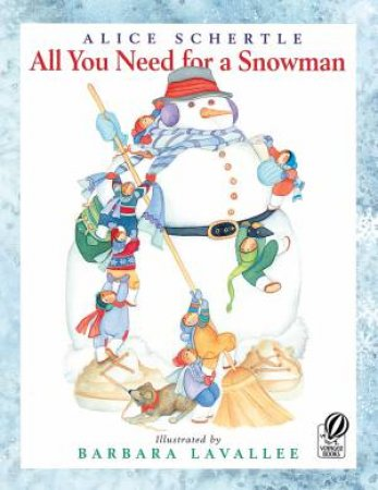 All You Need for a Snowman by SCHERTLE ALICE