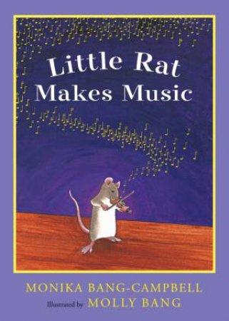 Little Rat Makes Music by BANG-CAMPBELL MONIKA