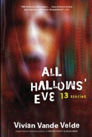 All Hallows' Eve by VELDE VIVIAN VELDE