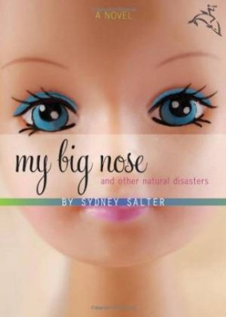 My Big Nose and Other Natural Disasters by SALTER  SYDNEY