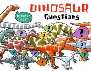 Dinosaur Questions by MOST BERNARD