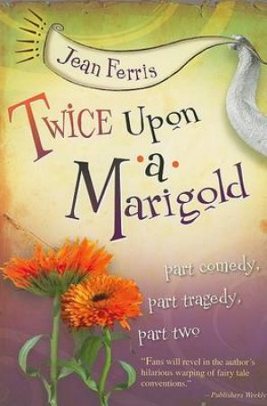 Twice upon a Marigold by FERRIS JEAN