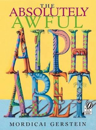 Absolutely Awful Alphabet by GERSTEIN MORDICAI
